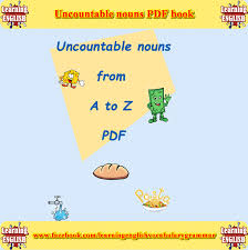 Countable And Uncountable Nouns Explanation Pdf Uncountable Nouns List Book In Pdf Free To Learning