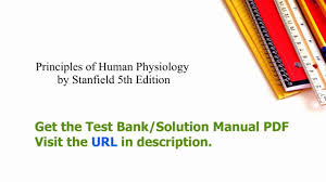 practice test bank for principles of human physiology by stanfield