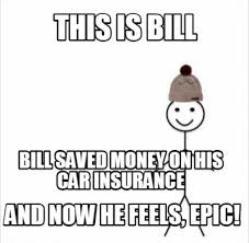 The Quot Be Like Bill - be like bill call us for your auto insurance quote peoples