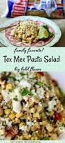 tex mex pasta salad creamy southwest flavor restless chipotle