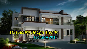 home design 2017 trends 100 best house design trends february 2017 youtube