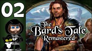 the bard s tale apk the bard s tale remastered and resnarkled pc let s play part