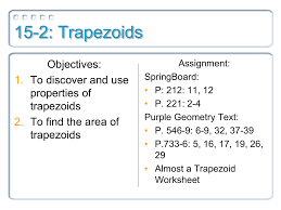 15 2 trapezoids objectives to discover and use properties of
