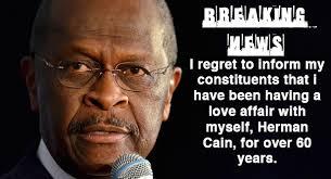 Herman Cain Meme - unorthodox design life experimental