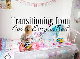 Transitioning Toddler From Crib To Bed Transition From A Cot To A Bed Tips On Moving Your Toddler Into A
