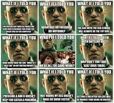 What If I Told You Potato Meme - image 366989 matrix morpheus know your meme