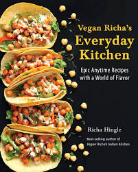 vegan richa u0027s everyday kitchen cookbook vegan richa