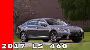 lexus ls 460 model 2017 2017 lexus ls 460 test drive and interior youtube