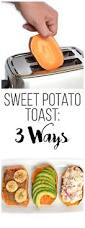 Toasters Toast Toast Sweet Potato Toast 3 Ways Little Bits Of