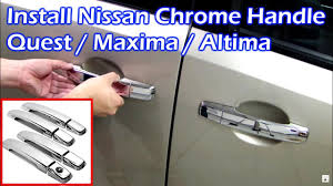Chrome Exterior Door Handles Install Nissan Chrome Door Handle Quest Maxima Altima