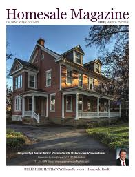 Beiler Brothers Roofing by Homesale Magazine Of Lancaster County March 2016 By Homesale