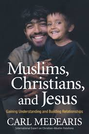 muslims christians and jesus gaining understanding and building