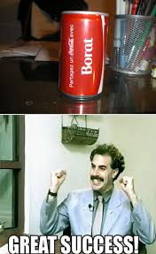 Borat Very Nice Meme - borat s coke the meta picture