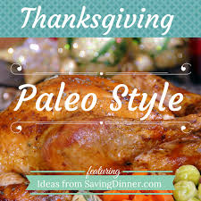delicious thanksgiving paleo style saving dinner