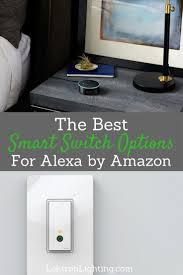 best smart light switch options for alexa lektron lighting