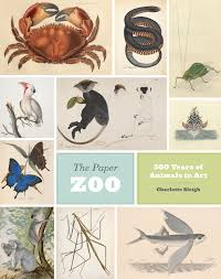the paper zoo 500 years of animals in art sleigh