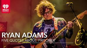 quote about music guitar ryan adams 5 quotes about u0027prisoner u0027 youtube