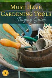must have gardening tools buying guide backyard garden lover