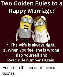 Happy Marriage Meme - two golden rules to a happy marriage 1 tne wite is always right 2
