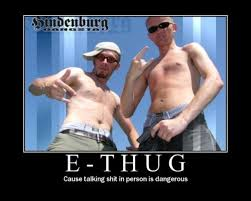 Shit Talking Memes - e thug cause talking shit in person is dangerous 4chan lover