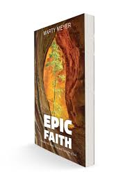 epic faith and epic books by author and speaker marty meyer