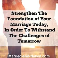 great marriage quotes strengthen the foundation of your marriage married and