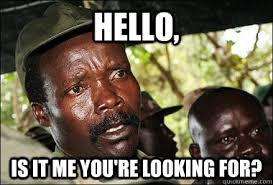 Hello Is It Me You Re Looking For Meme - hello is it me you re looking for kony quickmeme
