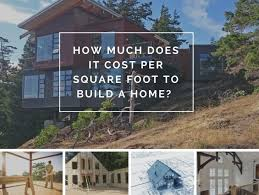 build new house cost how much does it cost per square foot to build a home pacific homes