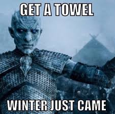 Came Meme - get a towel winter just came astound me d a królak