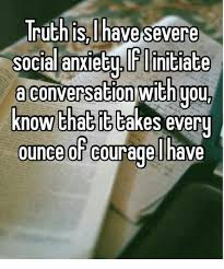 Social Anxiety Meme - truth is have severe social anxiety flinitiate a conversation with