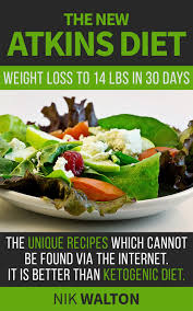 the new atkins diet weight loss to 14 lbs in 30 days the unique