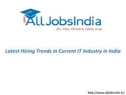 http www current latest hiring trends in current it industry in india