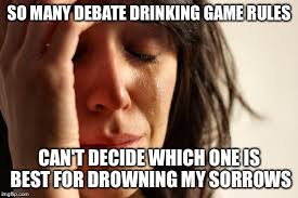 Drinking Game Meme - first world problems meme imgflip