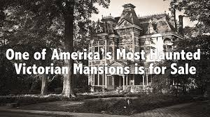 one of america u0027s most haunted victorian mansions is for sale youtube