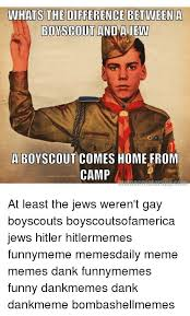 Boy Scout Memes - whatsthedifferencebetweena boscout and ajew a boy scout comes home