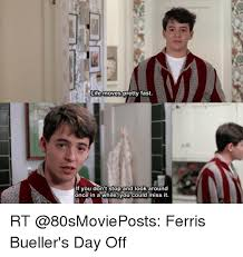 Ferris Bueller Meme - life moves pretty fast if you don t stop and look around once in a
