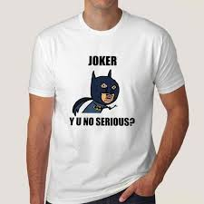 Meme T Shirts - joker y u no serious batman asks joker men s meme t shirt teez in
