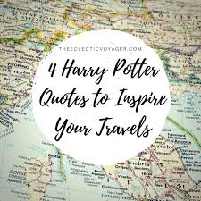 4 harry potter quotes to inspire your travels the eclectic voyager
