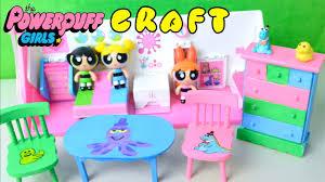 powerpuff girls doll furniture craft kid friendly toys youtube