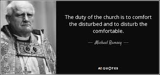 Comfort Quote Michael Ramsey Quote The Duty Of The Church Is To Comfort The