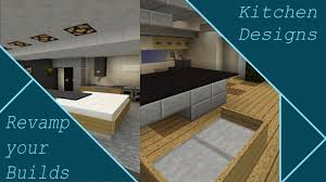 kitchen designs minecraft revamp your builds youtube