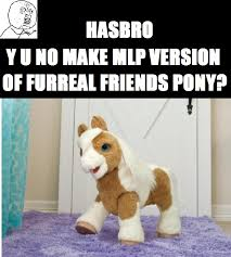 Real Friend Meme - 273945 barely pony related butterscotch furreal fur real