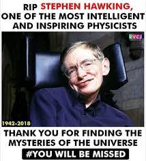 Stephen Hawking Meme - rip stephen hawking at 76 shakti astitva ke