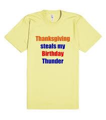 thanksgiving birthday thunder t shirt skreened