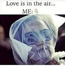 Love Is In The Air Meme - love is in the alr love is in the air me love meme on me me