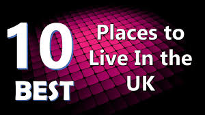 top 10 best places to live in the uk youtube
