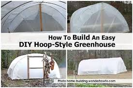 how to build an easy diy hoop style greenhouse