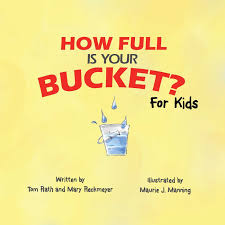 how full is your bucket for kids tom rath mary reckmeyer