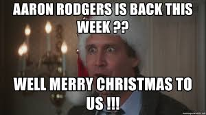 Merry Christmas Meme Generator - aaron rodgers is back this week well merry christmas to us