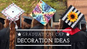 Ideas On How To Decorate Your Graduation Cap Graduation Cap Decoration Ideas